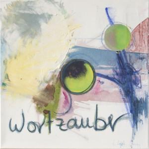 Wortzauber, Öl auf Leinwand, 2011, 50 x 50 cm